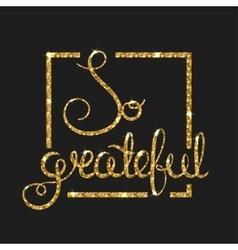 So grateful golden text for card Modern brush vector image