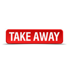 Take away red 3d square button isolated on white vector