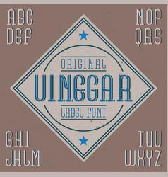 Vintage label font named vinegar vector