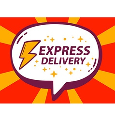 Speech bubble with icon of express delive vector