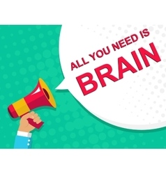 Megaphone with all you need is brain announcement vector