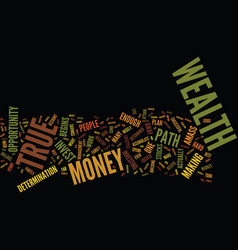 The path to true wealth text background word vector