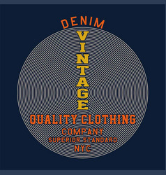 denim vintage quality clothing vector image