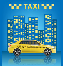 realistic taxi car with blue city background city vector image vector image