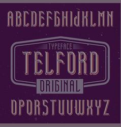 Vintage label font named telford vector