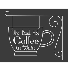 The best hot coffee in town vector