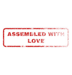 Assembled with love rubber stamp vector