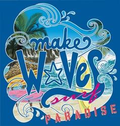 Make wave surf paradise vector