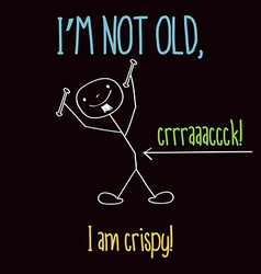 Funny with message im not old vector