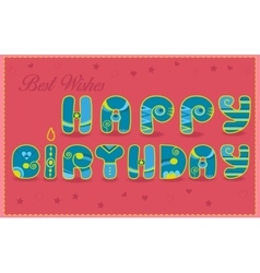Inscription happy birthday best wishes vector
