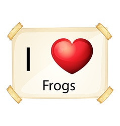 A poster showing the love of frogs vector