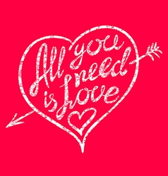 Vintage All you need is love hand written vector image