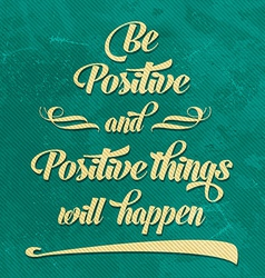 Be positive quote typographical retro background vector