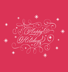 lettering happy holidays white on red vector image vector image