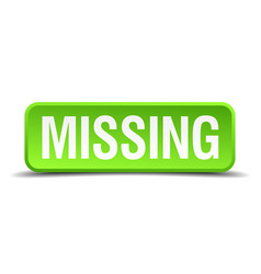 Missing green 3d realistic square isolated button vector