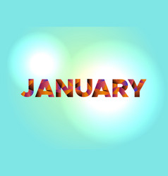 January concept colorful word art vector