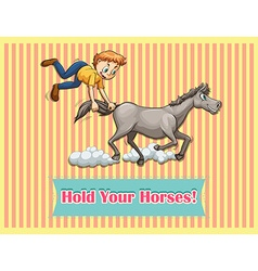 Idiom hold your horses vector