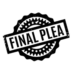 Final plea rubber stamp vector