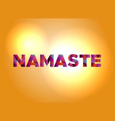 Namaste concept colorful word art vector
