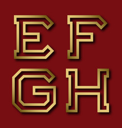 E f g h gold angular letters with shadow vector