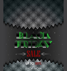 black friday sale with leather upholstery backgrou vector image