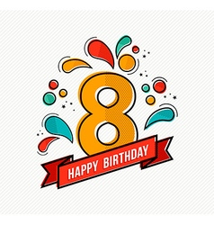 Colorful happy birthday number 8 flat line design vector