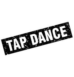 Square grunge black tap dance stamp vector