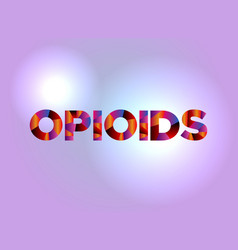 Opioids concept colorful word art vector