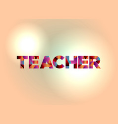 Teacher concept colorful word art vector