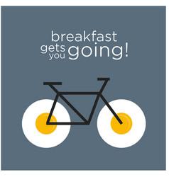 breakfast gets you going vector image vector image