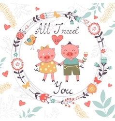 All i need is you romantic card with cute pigs vector