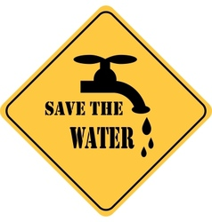 save the water yellow sign vector image