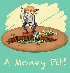 Old saying money pit vector