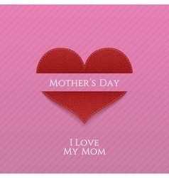 Mothers day heart realistic festive label vector