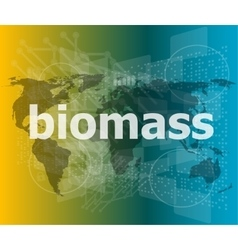 Biomass word on digital touch screen background vector