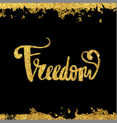 freedom gold on a black background calligraphy vector image vector image