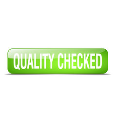 Quality checked green square 3d realistic vector