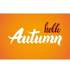 Hello autumn hand drawn calligraphic quote vector