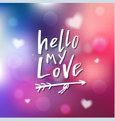 hello my love - calligraphy for invitation vector image vector image
