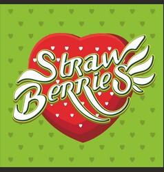 Lettering poster-strawberries vector