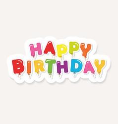 Happy birthday colorful inscription festive vector
