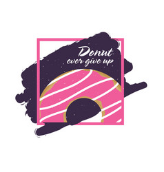 donuts ever give up icon vector image