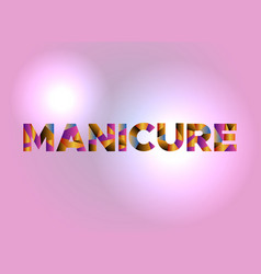 Manicure concept colorful word art vector