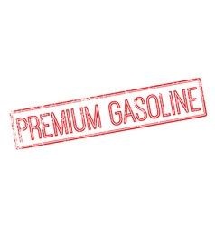 Premium gasoline red rubber stamp on white vector