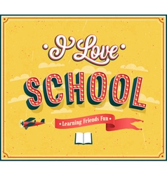 I love school typographic design vector