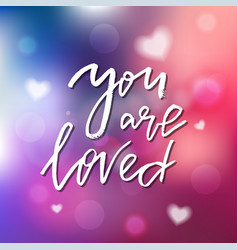 you are loved - calligraphy for invitation vector image vector image