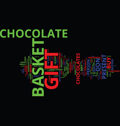 The perfect chocolate gift basket text background vector