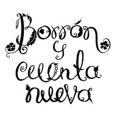 Borron Y Cuenta Nueva lettering motivational vector image vector image
