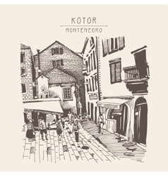 sketch drawing of Kotor street Montenegro vintage vector image