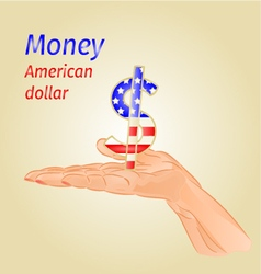 Money- The US dollar on palm vector image vector image